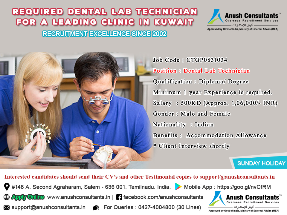 Required Dental Lab Technician for Kuwait | Anush Consultants